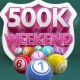 500k Weekend at Paddy Power Bingo